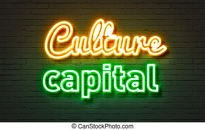Culture capital neon sign on brick wall background. -...