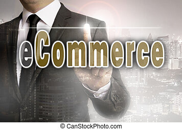 E commerce is shown by businessman concept