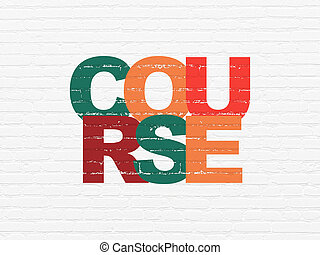 Education concept: Course on wall background - Education...