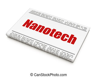 Science concept: newspaper headline Nanotech on White...