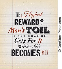 The Highest Reward For A Man's Toil Quote - Illustration of...