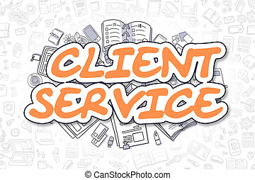 Client Service - Cartoon Orange Text. Business Concept.