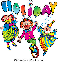 Clowns. - Funny clowns with the inscription holiday on a...