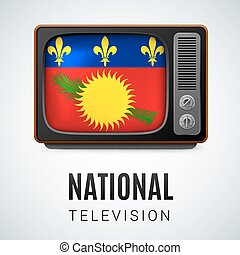 National television - Vintage TV and Flag of Guadeloupe...