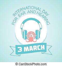 3 March Day for Ear and Hearing - Calendar for each day on...