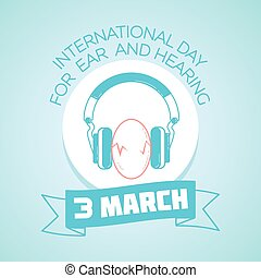 3 March International Day for Ear and Hearing - Calendar for...