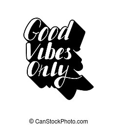 Good vibes only lettering. - Hand written lettering Good...