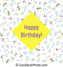 Abstract Happy birthday background, memphis style