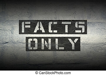facts only gr - facts only stencil print on the grunge white...