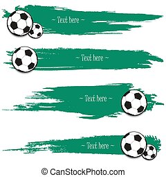 Set of hand drawn grunge banners with soccer ball. Green...