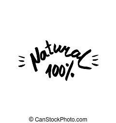 100% natural - hand drawn brush text badge, sticker, banner. Han