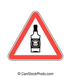 Attention alcohol. Bottle of whiskey on red triangle. Road...
