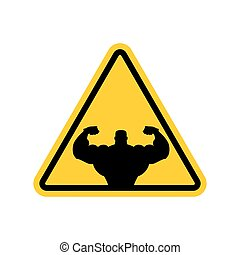 Attention bodybuilding. athlete on yellow triangle. Road sign Caution fitness