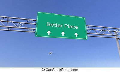 Commercial airplane passing better place road sign. Conceptual 3D rendering