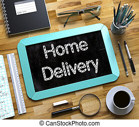 Home Delivery Handwritten on Small Chalkboard. 3D. - Home...