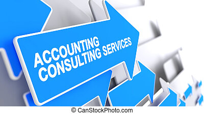 Accounting Consulting Services - Text on the Blue Cursor. 3D.