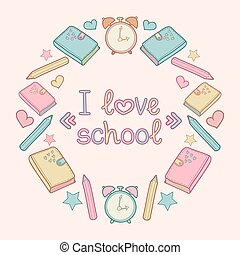 Vector illustration with text i love school in circle frame with school elements,education icons. Cute school background
