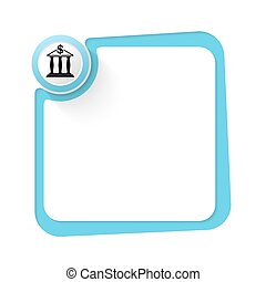 Blue frame for your text and bank symbol