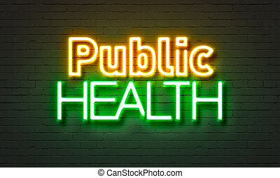 Public health neon sign on brick wall background. - Public...