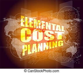 elemental cost planning word on business digital touch...