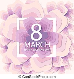 Happy Womens Day. Paper flower holiday background - 8 March...