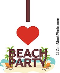 I love Beach Party. Travel. Palm, summer, lounge chair. Vector flat illustration.