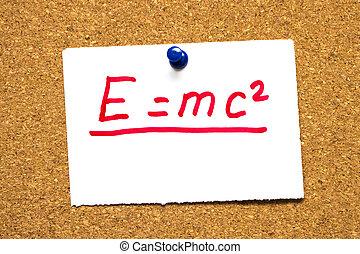 E=mc2 Mass-energy equivalence.Einstein's formula