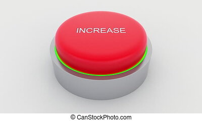 Big red button with increase inscription being pushed....