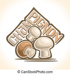 Vector logo Champignon Mushrooms: heap of brown and white...