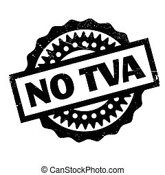 No Tva rubber stamp. Grunge design with dust scratches....