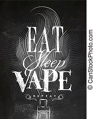 Poster eat sleep vape chalk - Poster with vaporizer and...