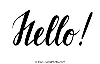hello. Hand drawn calligraphy and brush pen lettering....
