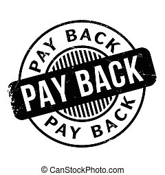 Pay Back rubber stamp. Grunge design with dust scratches....