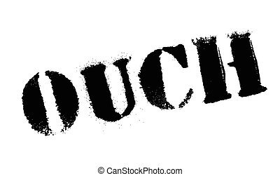 Ouch rubber stamp. Grunge design with dust scratches....