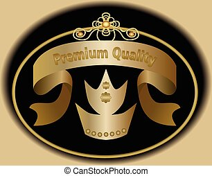 Premium quality label in golden design with royal crown symbol. Sticker in vintage style.