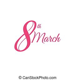 Isolated pink color number eight with word march icon, international women day greeting card element vector illustration.