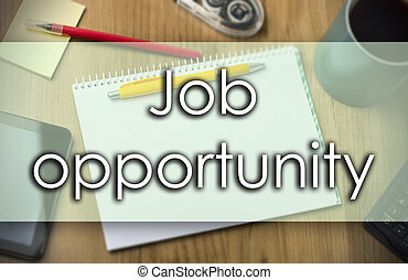 Job opportunity - business concept with text - Job...