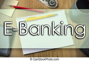 e-operazioni bancarie, concetto,  -, affari, testo