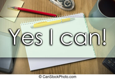 Yes I can! -  business concept with text