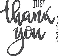 Vector phrase just thank you handwritten inscription. Hand...
