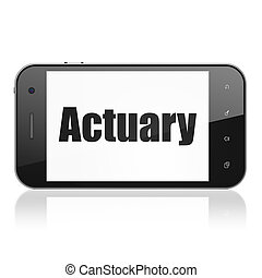 Insurance concept: Smartphone with Actuary on display -...
