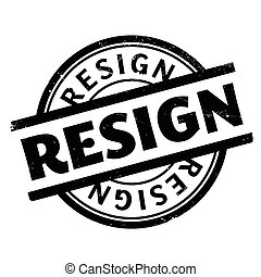 Resign rubber stamp. Grunge design with dust scratches....