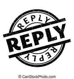 Reply rubber stamp. Grunge design with dust scratches....