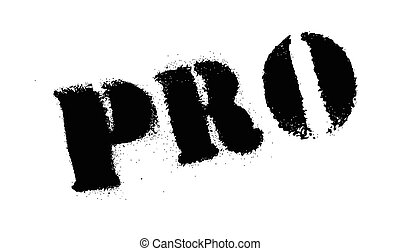Pro rubber stamp. Grunge design with dust scratches. Effects...
