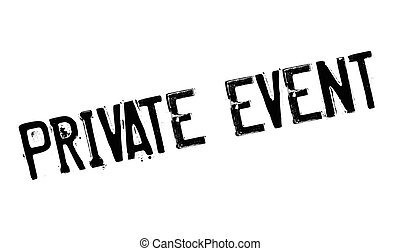 Private Event rubber stamp. Grunge design with dust...