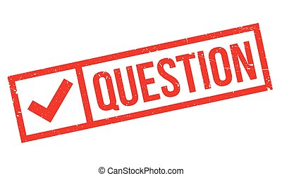 Question rubber stamp. Grunge design with dust scratches....
