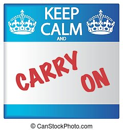 Keep Calm And Carry On Label