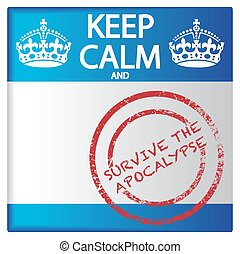 Keep Calm And Survive The Apocalypse Badge - A keep calm and...