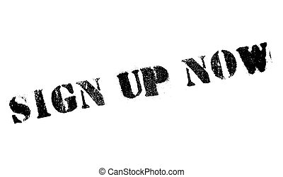 Sign Up Now rubber stamp. Grunge design with dust scratches....