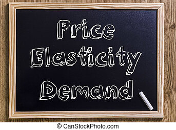 Price Elasticity demand - New chalkboard with 3D outlined...